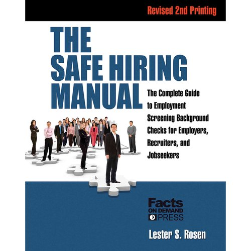 The Safe Hiring Manual: The Complete Guide to Employment Screening Background Checks for Employers, Recruiters, and Job Seekers