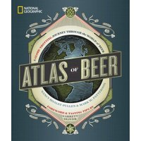 National Geographic Atlas of Beer : A Globe-Trotting Journey Through the World of Beer (Hardcover)