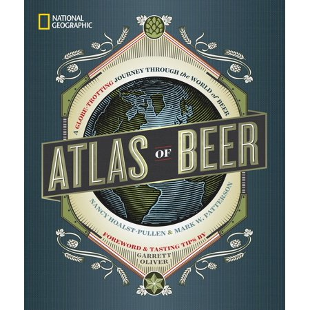 National Geographic Atlas of Beer : A Globe-Trotting Journey Through the World of Beer ()