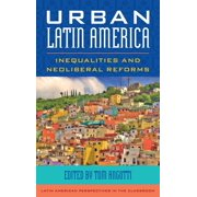 Latin American Perspectives in the Classroom: Urban Latin America: Inequalities and Neoliberal Reforms (Paperback)