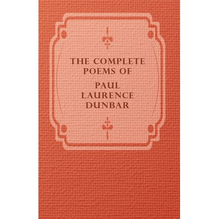 The Complete Poems Of Paul Laurence Dunbar -