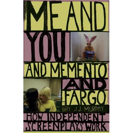 Fargo Near Me (Me and You and Memento and Fargo : How Independent Screenplays)