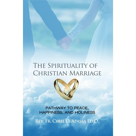 The Spirituality of Christian Marriage - Christian Book Store Boise