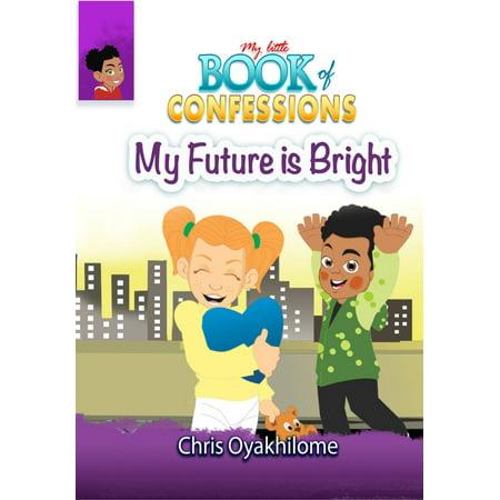 My Little Book of Confessions: My Future Is Bright - eBook - Future So Bright
