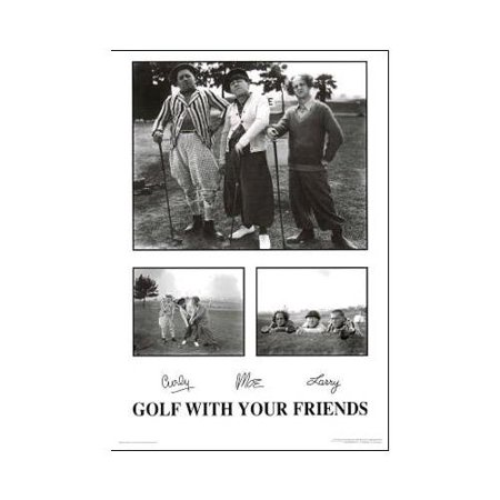 Golf with your friends - The Three Stooges 36x24 Art Print Poster Classic Comedy Humor Funny Movie Still Photographs Black and White ()
