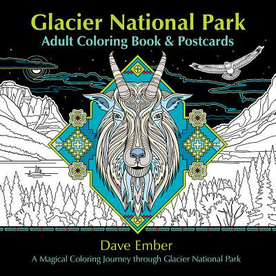 Glacier National Park Adult Coloring Book and Postcards : A Magical Coloring Journey Through Glacier National