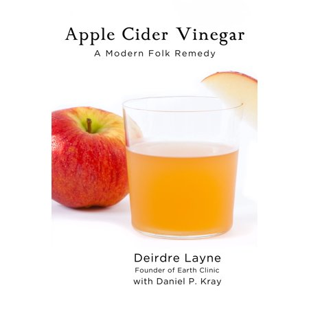 Apple Cider Vinegar: A Modern Folk Remedy - eBook