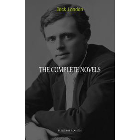 Jack London: The Complete Novels (The Call of the Wild, White Fang, The Sea Wolf, The Scarlet Plague...) - - Wolf Fangs