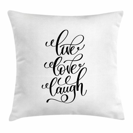 Live Laugh Love Throw Pillow Cushion Cover, Hand Lettering Style  Motivational Live Laugh Love Quote Monochrome Design, Decorative Square  Accent Pillow ...