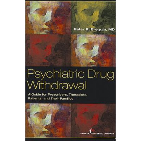 Psychiatric Drug Withdrawal : A Guide for Prescribers, Therapists, Patients and Their