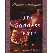 The Goddess Path : Myths, Invocations, and Rituals
