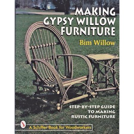 Meakin Willow (Making Gypsy Willow Furniture)