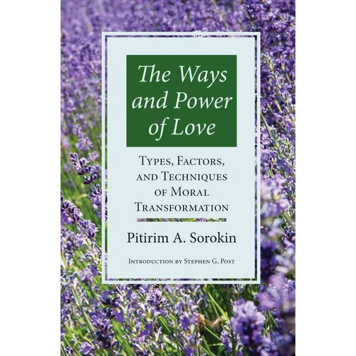 The Ways and Power of Love: Types, Factors, and Techniques of Moral Transformation
