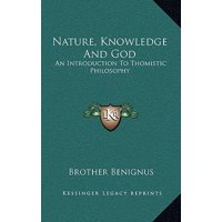 Nature, Knowledge and God : An Introduction to Thomistic Philosophy