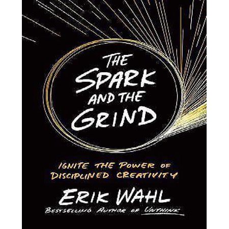 The Spark And The Grind  Ignite The Power Of Disciplined Creativity