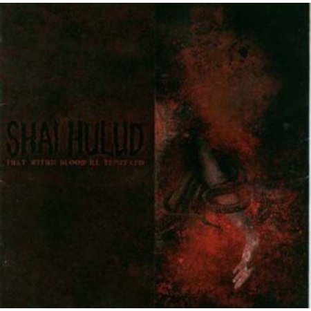 That Within Blood Ill: Tempered (Vinyl) (Shai Hulud That Within Blood Ill Tempered)