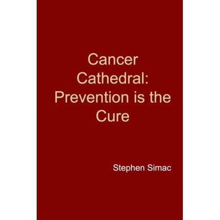 Cancer Cathedral  Prevention Is The Cure
