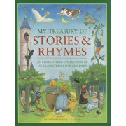 My Treasury of Stories & Rhymes : An Enchanting Collection of 145 Classic Tales for Children