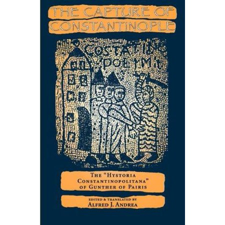 """The Capture of Constantinople: The """"Hystoria Constantinopolitana"""" of Gunther of Pairis (The Middle Ages Series) - image 1 of 1"""