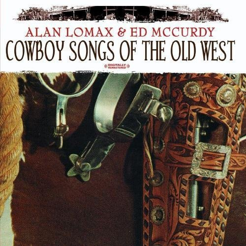 Alan Lomax & Ed McCurdy - Cowboy Songs of the Old West [CD]