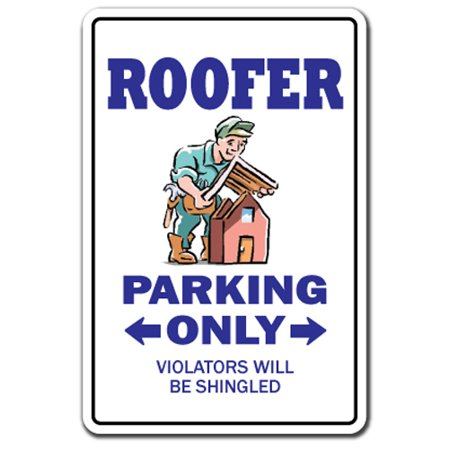 Roofer Decal | Indoor/Outdoor | Funny Home Décor for Garages, Living Rooms, Bedroom, Offices | SignMission Parking Roofing Shingles Nails Metal Roof Gift Funny Company Job Decal Wall Plaque