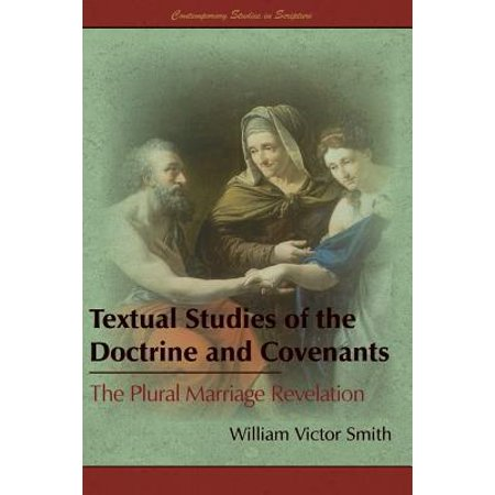 Textual Studies of the Doctrine and Covenants : The Plural Marriage Revelation
