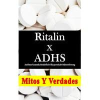 Ritalin x ADHS (Aufmerksamkeitsdefizit-Hyperaktivittsstrung) - eBook