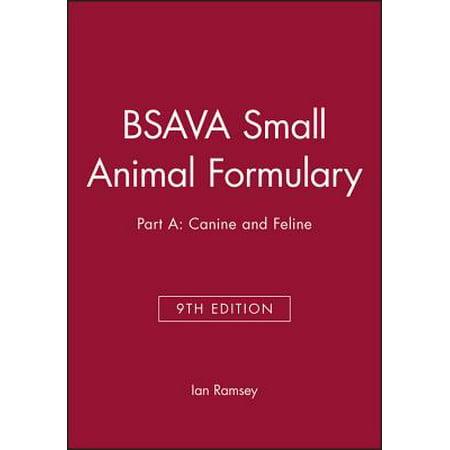 BSAVA Small Animal Formulary, Part a : Canine and Feline
