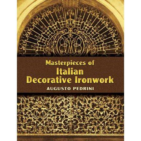 - Masterpieces of Italian Decorative Ironwork