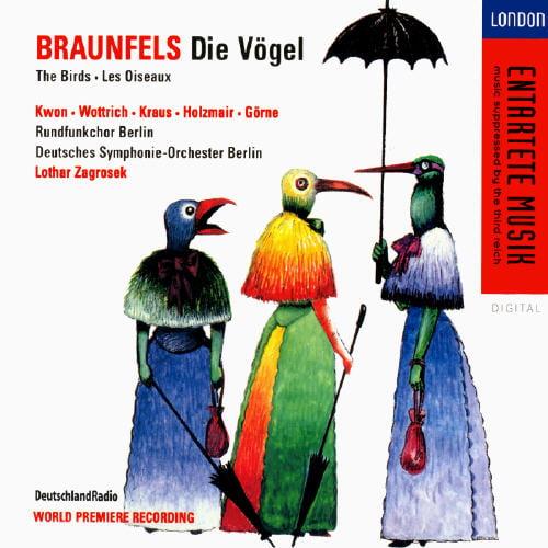 Entartete Musik - Braunfels: Die Vogel
