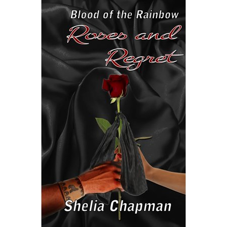 Roses and Regret: Blood of the Rainbow II - eBook - Bloody Rose