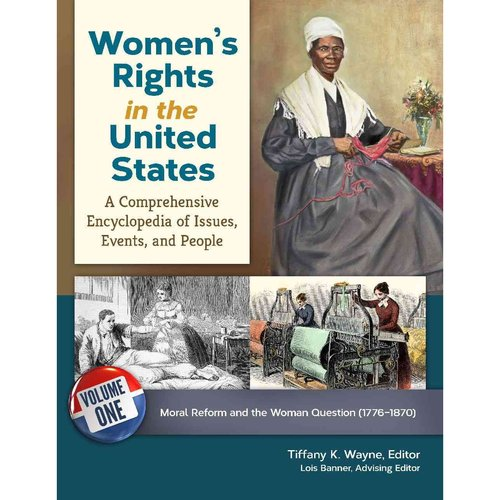 Women's Rights in the United States: A Comprehensive Encyclopedia of Issues, Events, and People