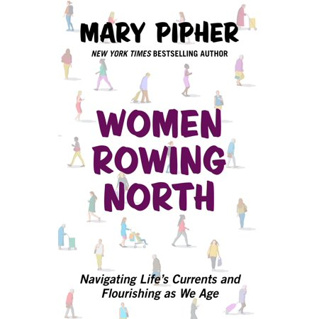 Ladies North End - Women Rowing North : Navigating Life's Currents and Flourishing as We Age