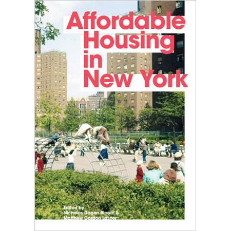 Affordable Housing in New York : The People, Places, and Policies That Transformed a City - Nicholas Gordon Halloween