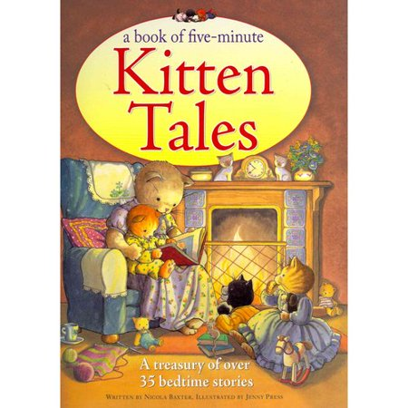 A Book of Five-Minute Kitten Tales: A Treasury of over 35 Bedtime Stories by