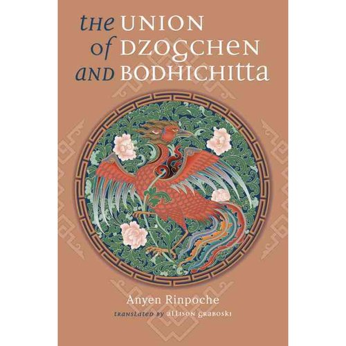 The Union of Dzogchen And Bodhichitta: A Guide to the Attainment of Wisdom