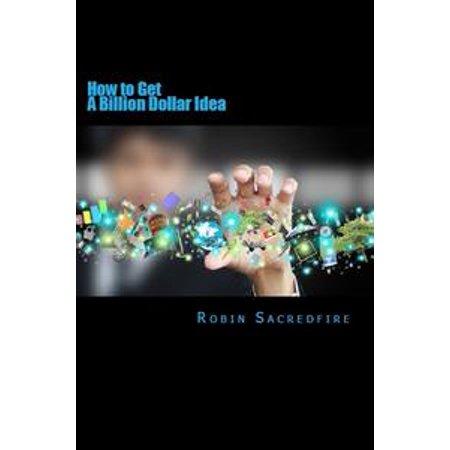 How to Get a Billion Dollar Idea - eBook (Dollar Tree Halloween Craft Ideas)