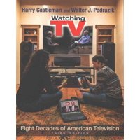 Television and Popular Culture: Watching TV: Eight Decades of American Television (Paperback)