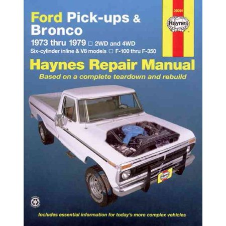 Ford Pick Ups   Bronco Automotive Repair Manual 1973 1979
