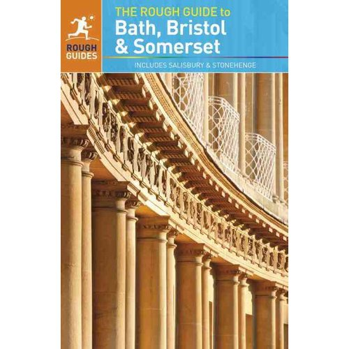 The Rough Guide to Bath, Bristol and Somerset: Includes Salisbury and Stonehenge