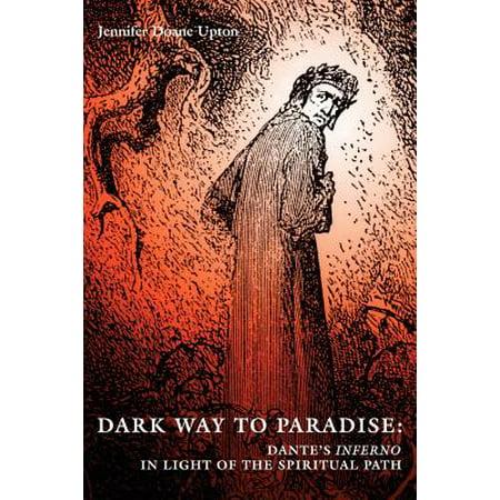 Dark Way To Paradise   Dantes Inferno In Light Of The Spiritual Path