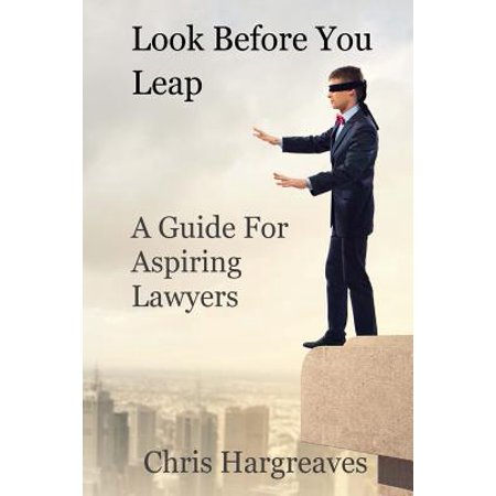 Look Before You Leap : A Guide for Aspiring