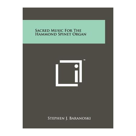 Hammond Organ Music - Sacred Music for the Hammond Spinet Organ