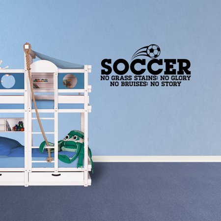 - Wall Decal Quote Soccer No Grass Stains No Glory No Bruises No Story Boy Lettering Vinyl Decor Sticker Room Sports JP852