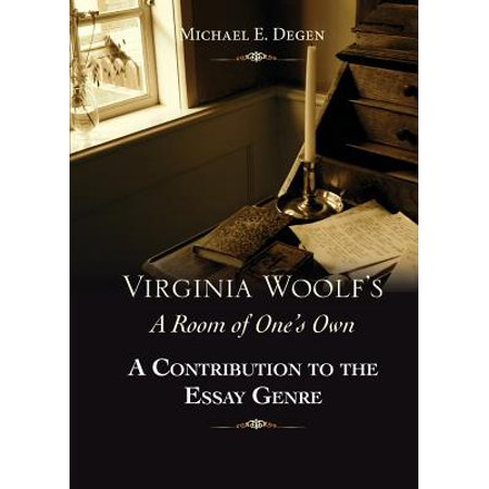 Virginia Woolf's a Room of One's Own : A Contribution to the Essay