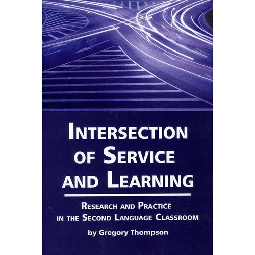 Intersection of Service and Learning: Research and Practice in the Second Language Classroom
