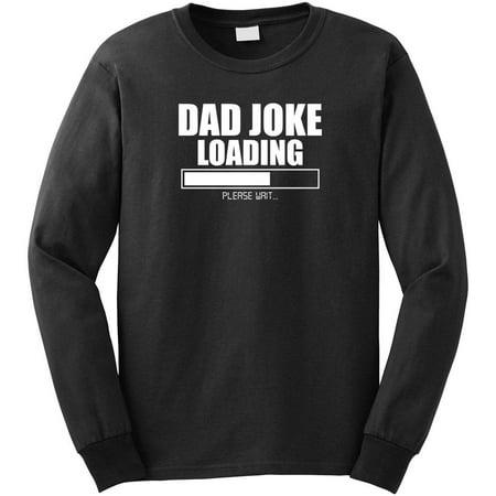 1f8addb2a Dad Joke Loading Long Sleeve Shirt - ID: 1457 - Walmart.com