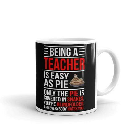 11 oz Teacher Appreciation Gifts Being a Teacher is Easy as Pie Ceramic Tea Cup