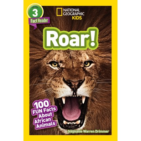 National Geographic Readers: Roar! 100 Facts About African Animals
