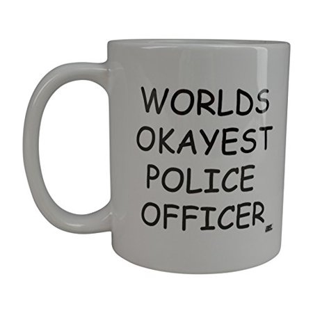 Rogue River Funny Coffee Mug Wolds Okayest Police Officer Novelty Cup Great Gift Idea For Office Gag White Elephant Gift Humor Police Officer Cop Law Enforcement (Police Officer) - Gift Ideas For Police Officers